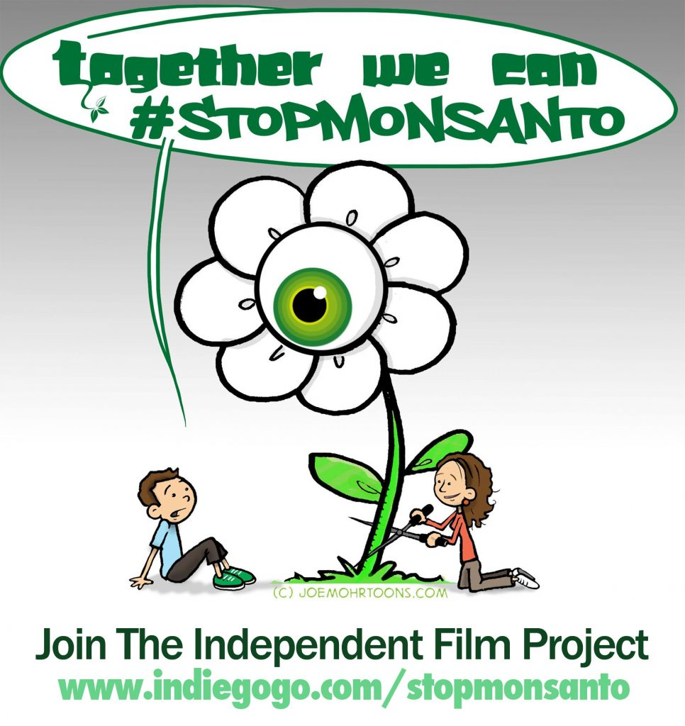 Independent Film Project Stop Monsanto