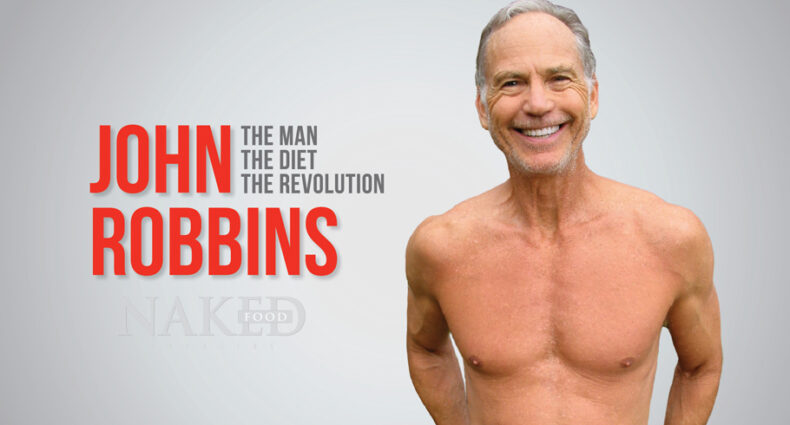 Interview with John Robbins - Naked Food Magazine