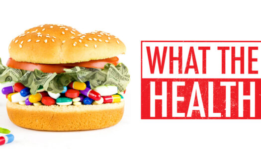 Must-Watch Film: What the Health