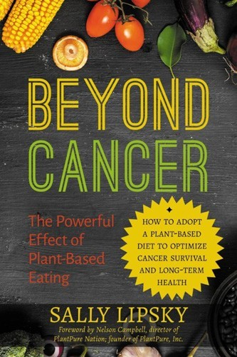 Beyond Cancer - The Powerful Effect Of Plant-based Eating | Holiday Gift Guide 2017 | Naked Food Magazine