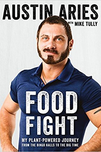 Food Fight: My Plant Powered Journey from the Bingo Halls to the Big Time | Holiday Gift Guide 2017 | Naked Food Magazine
