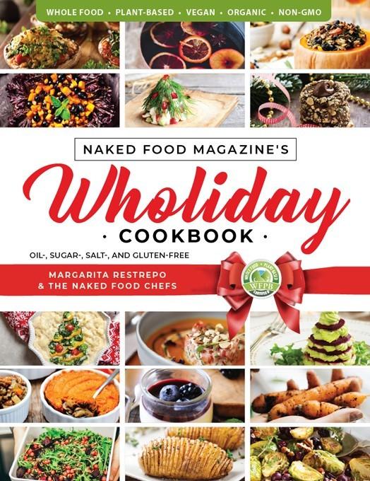 Wholiday Cookbook | Naked Food Magazine